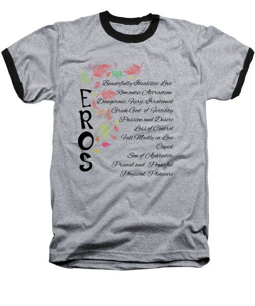 Eros-words Of Love Baseball T-Shirt