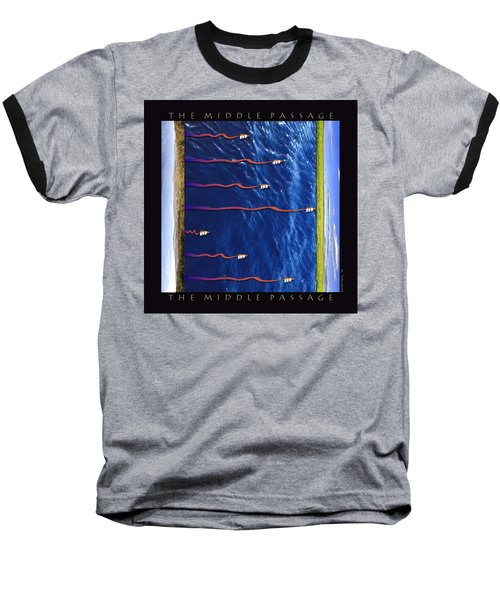 The Middle Passage Baseball T-Shirt