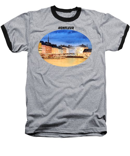 Honfleur  Evening Lights Baseball T-Shirt by Bill Holkham