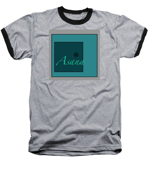 Baseball T-Shirt featuring the digital art Asana In Blue by Kandy Hurley