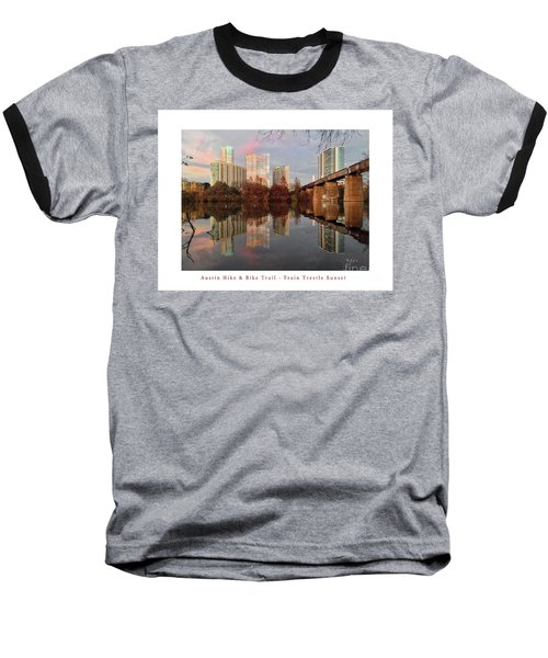 Austin Hike And Bike Trail - Train Trestle 1 Sunset Left Greeting Card Poster - Over Lady Bird Lake Baseball T-Shirt