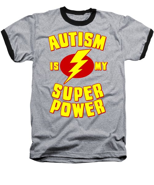 Autism Is My Superpower Baseball T-Shirt