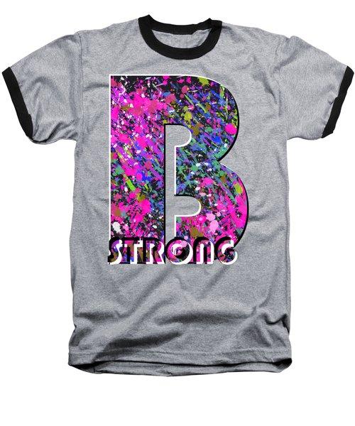 B Strong Baseball T-Shirt