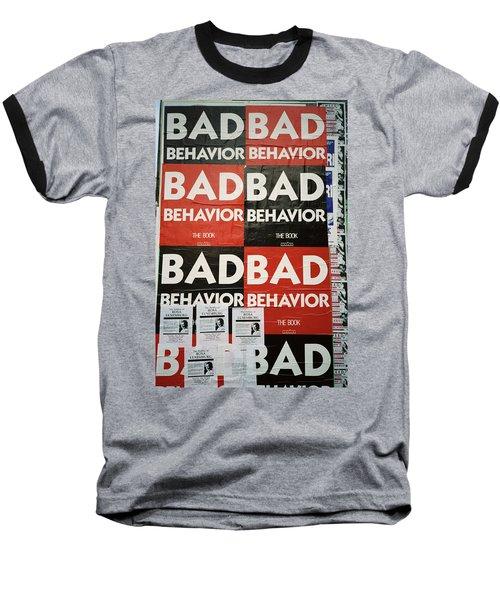 Bad Behavior Baseball T-Shirt