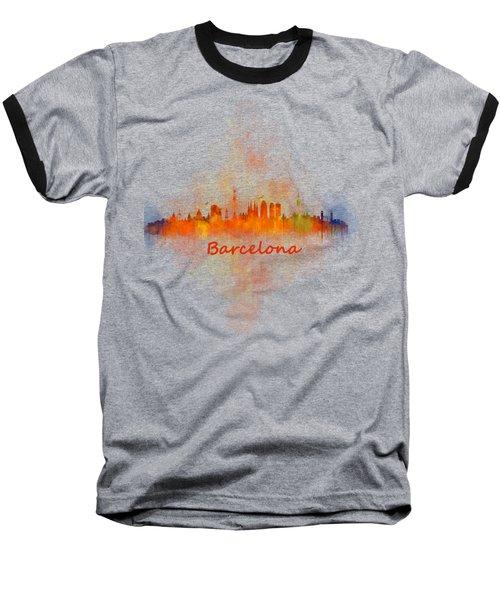Barcelona City Skyline Uhq _v4 Baseball T-Shirt