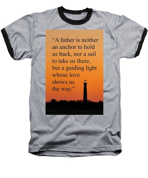 Barnegat Lighthouse With Father Quote Baseball T-Shirt