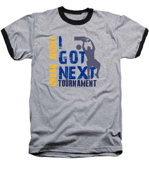 Basketball I Got Next 2 Baseball T-Shirt by Joe Hamilton
