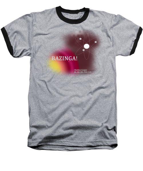 Bazinga Baseball T-Shirt by Paulette B Wright