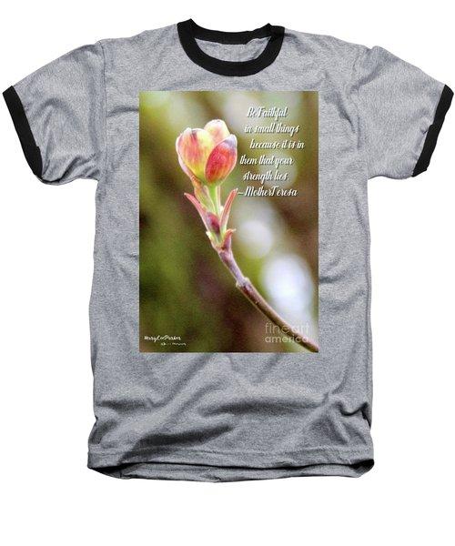 Be Faithful By Mother Teresa Baseball T-Shirt