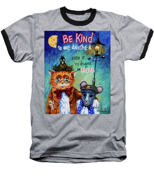 Be Kind Baseball T-Shirt by Igor Postash