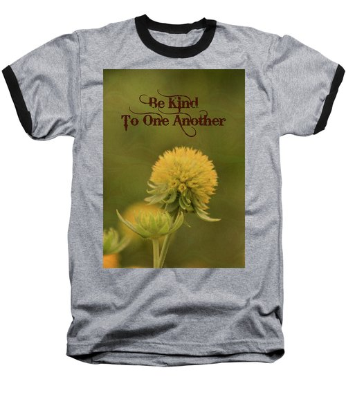 Be Kind To One Another Baseball T-Shirt by Trish Tritz