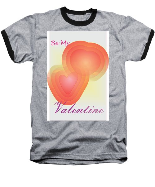 Baseball T-Shirt featuring the digital art Be My Valentine by Sherril Porter