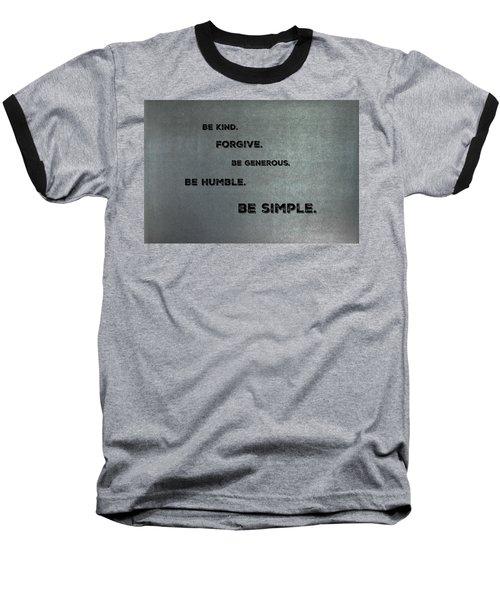 Be Simple Baseball T-Shirt