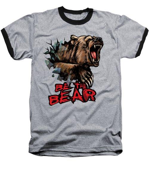 Be The Bear Baseball T-Shirt