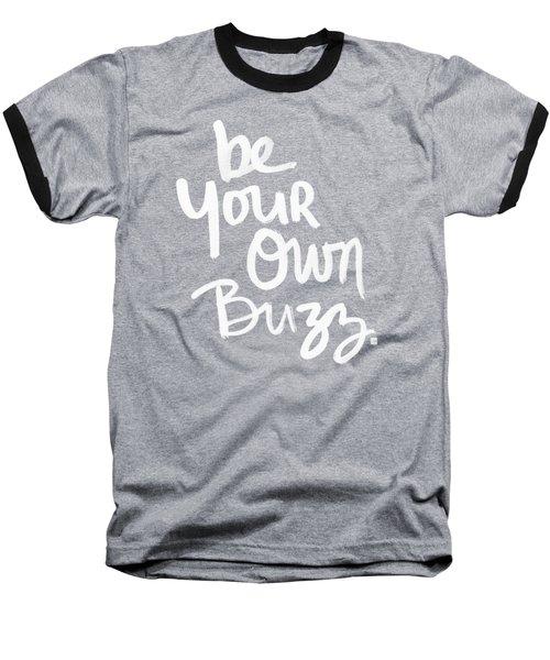 Be Your Own Buzz Baseball T-Shirt