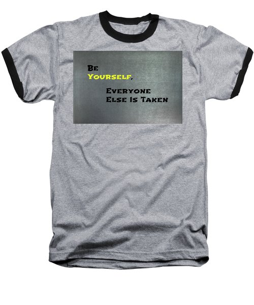 Be Yourself #1 Baseball T-Shirt