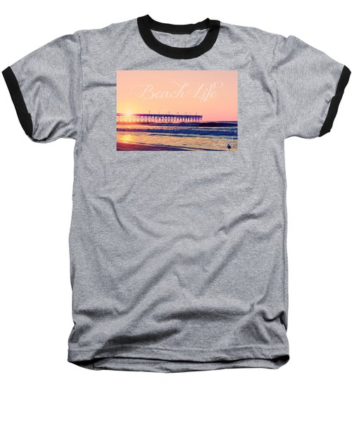 Beach Life Baseball T-Shirt by Kelly Nowak