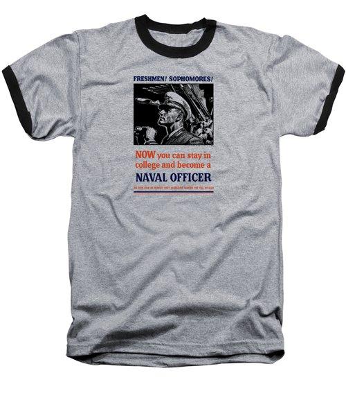 Become A Naval Officer Baseball T-Shirt