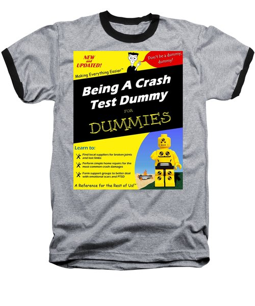 Being A Crash Test Dummy For Dummies Baseball T-Shirt by Mark Fuller