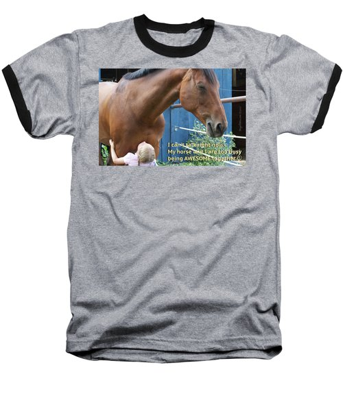Being Awesome With My Horse Baseball T-Shirt