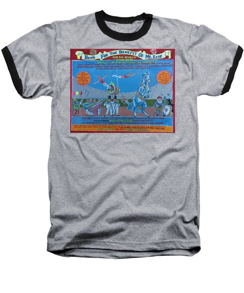 Being For The Benefit Of Mr. Kite Baseball T-Shirt