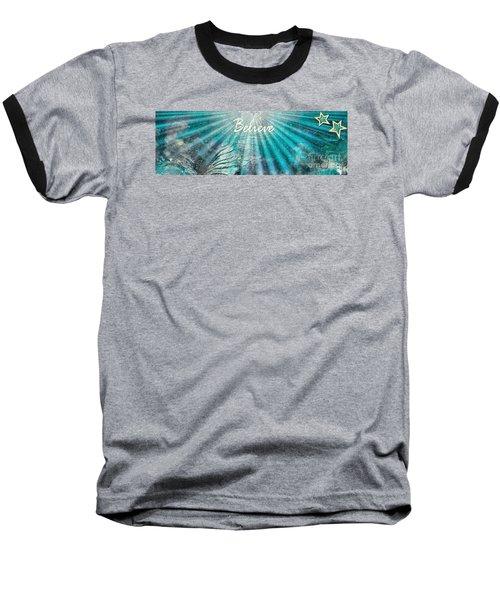 Believe By Sherri Of Palm Springs Baseball T-Shirt by Sherri's Of Palm Springs