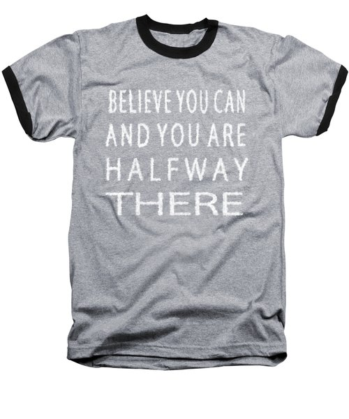 Believe You Can Cloud Skywriting Inspiring Quote Baseball T-Shirt by Georgeta Blanaru
