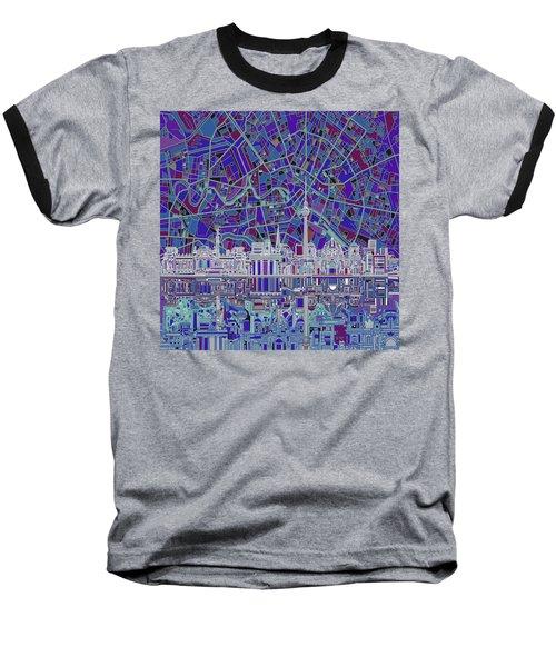 Berlin City Skyline Abstract 3 Baseball T-Shirt by Bekim Art