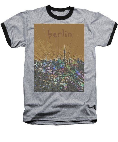 Berlin City Skyline Map 4 Baseball T-Shirt by Bekim Art
