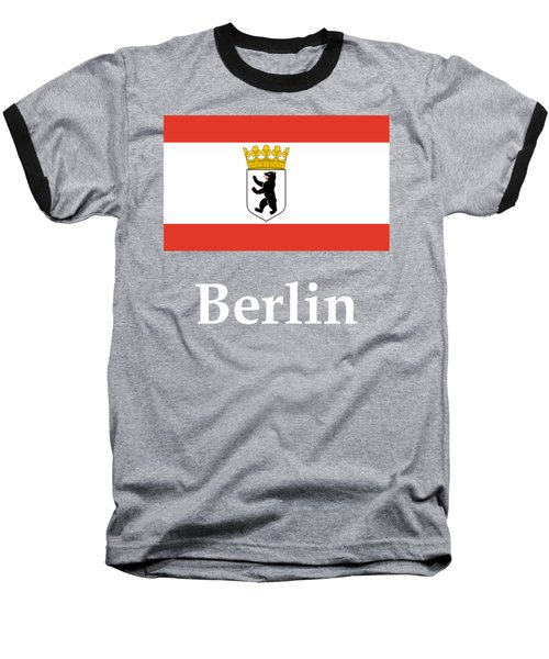 Berlin, Germany Flag And Name Baseball T-Shirt by Frederick Holiday