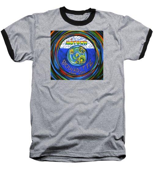 Bernadette By Four Tops Baseball T-Shirt