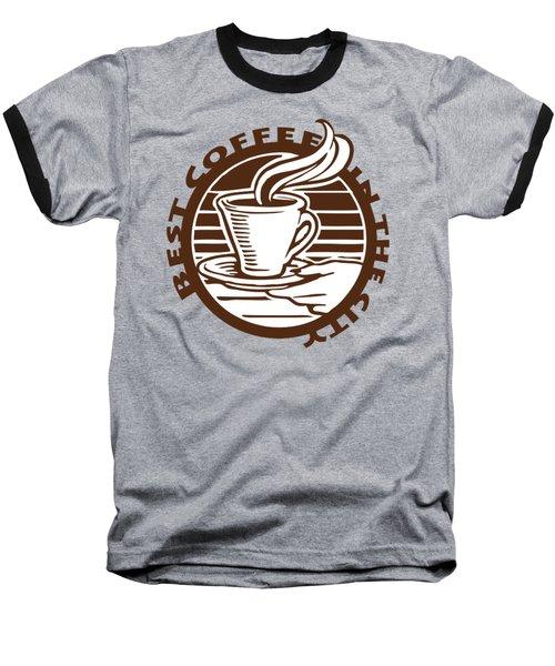 Baseball T-Shirt featuring the digital art Best Coffee In The City by Jennifer Hotai