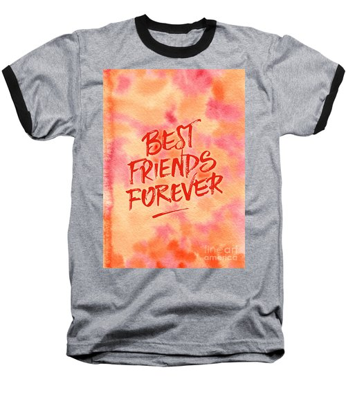 Best Friends Forever Handpainted Abstract Watercolor Pink Orange Baseball T-Shirt