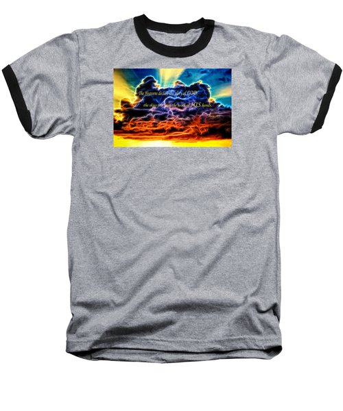 Baseball T-Shirt featuring the photograph Biblical Electrified Cumulus Clouds Skyscape - Psalm 19 1 by Shelley Neff
