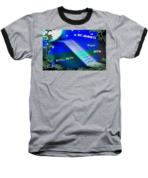 Big Journeys......small Steps Baseball T-Shirt by Diana Riukas