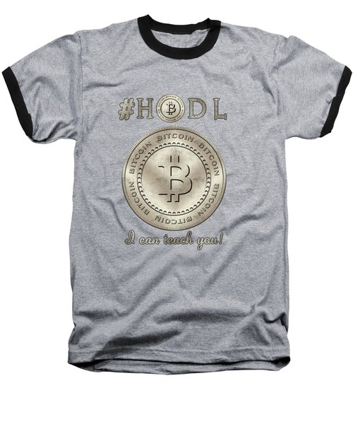 Bitcoin Symbol Hodl Quote Typography Baseball T-Shirt