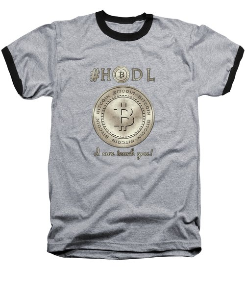 Bitcoin Symbol Logo Hodl Quote Typography Baseball T-Shirt