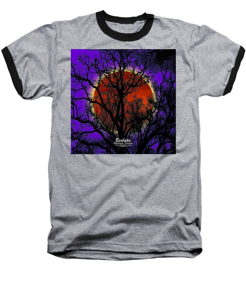 Baseball T-Shirt featuring the photograph Blood Moon Trees by Barbara Tristan