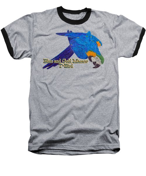 Blue And Gold Macaw Baseball T-Shirt by Zazu's House Parrot Sanctuary