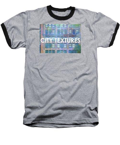 Blue Broadway Urban Textures Baseball T-Shirt by John Fish