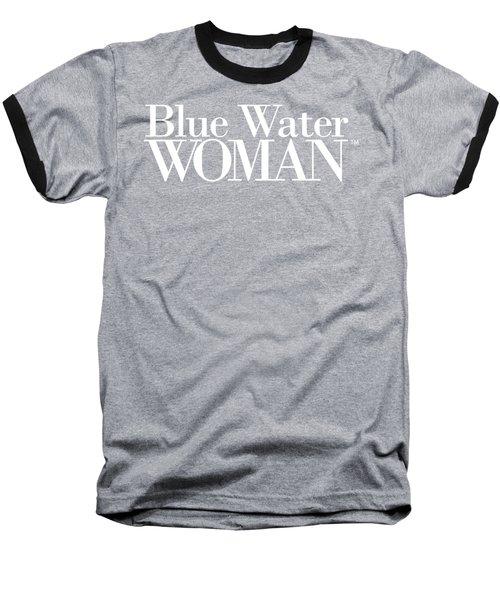 Blue Water Woman White Logo Baseball T-Shirt