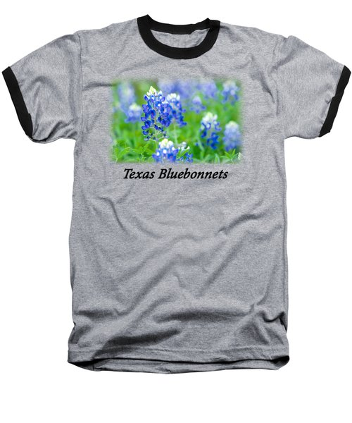 Bluebonnet With Font T-shirt Baseball T-Shirt