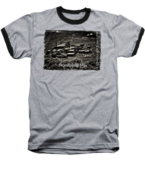 Bodie Ghost Town Stamping Mill Baseball T-Shirt