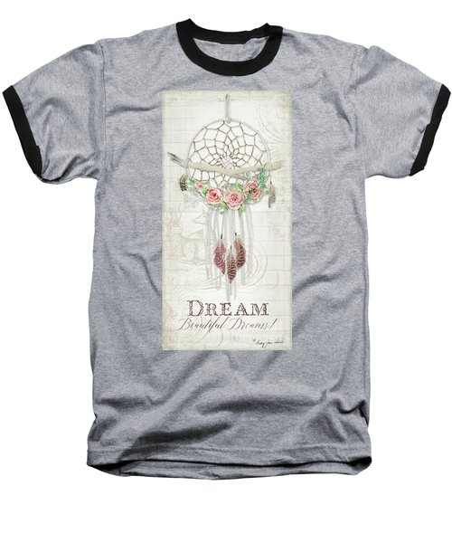 Baseball T-Shirt featuring the painting Boho Western Dream Catcher W Wood Macrame Feathers And Roses Dream Beautiful Dreams by Audrey Jeanne Roberts