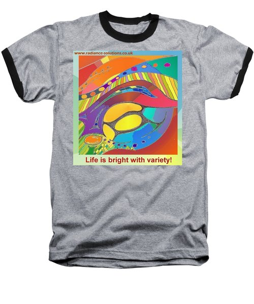 Bold Organic - Life Is Bright With Variety Baseball T-Shirt