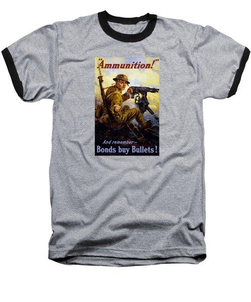 Ammunition  - Bonds Buy Bullets Baseball T-Shirt