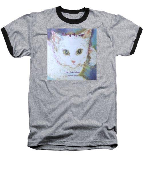 Book Misty My Cat Baseball T-Shirt by Denise Fulmer