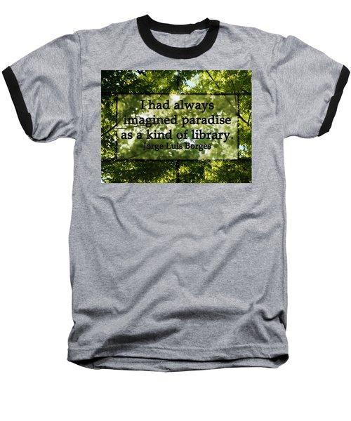 Books Are A Paradise Baseball T-Shirt