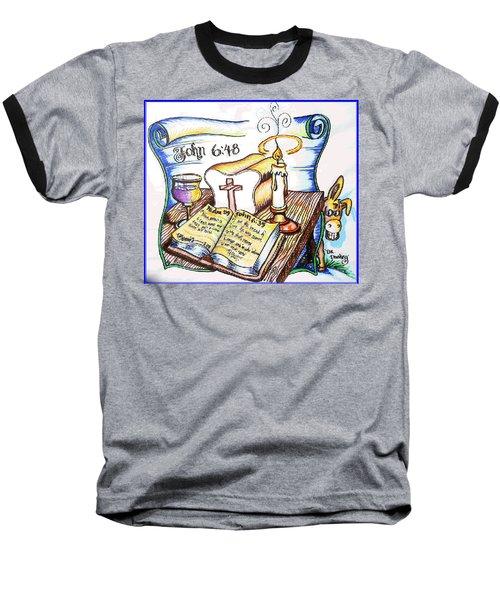 Bread Of Life Baseball T-Shirt by Duane Bemis