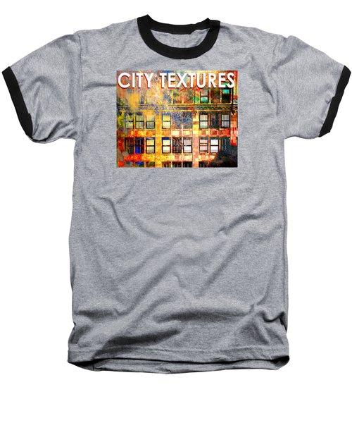 Bright City Textures Baseball T-Shirt by John Fish